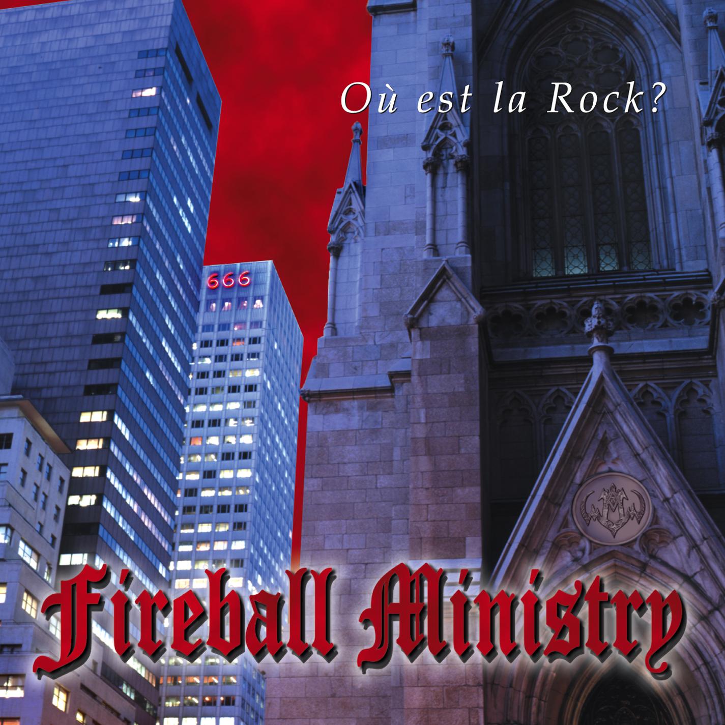 Fireball Ministry - Ou Est La Rock